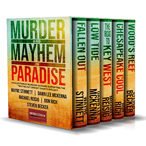 Murder & Mayhem in Paradise (Five Book Box Set): An Anthology of Action Adventure and Mystery books benefiting cancer screening (Writing out Cancer 1)