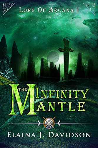 The Infinity Mantle (Lore of Arcana Book 1)