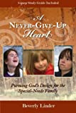 A Never-Give-up Heart, Beverly Linder, 0557318092