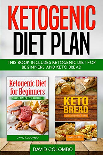 Ketogenic Diet Plan: This book includes Ketogenic diet for beginners and Keto bread by David Colombo