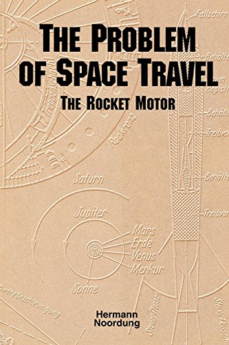 4026 Series - The Problem of Space Travel: The Rocket Motor (NASA History Series no. SP-4026)