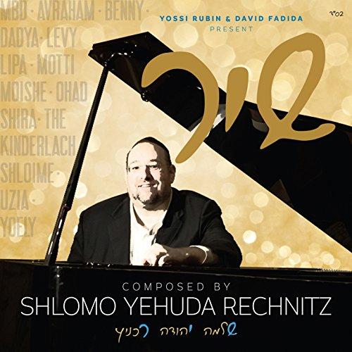 Shir - Shlomo Yehuda Rechnitz