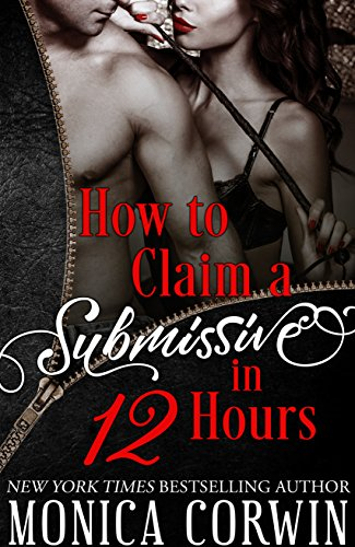 How to Claim a Submissive in 12 Hours