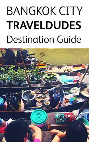 ?VERIFIED? Bangkok City, Travel Dudes Destination Guidebook. Servicio curso Fluker Limite Human could nombre teachers