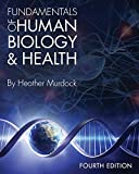Fundamentals of Human Biology and Health (Fourth Edition) 4th Edition