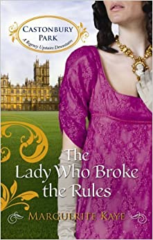 Book The Lady Who Broke the Rules (Castonbury Park) by Kaye, Marguerite (2012)