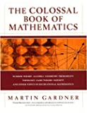 The Colossal Book of Mathematics Classic Puzzles, Paradoxes, and Problems: Classic Puzzles, Paradoxes Aand Problems