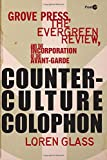 img - for Counterculture Colophon: Grove Press, the <I>Evergreen Review</I>, and the Incorporation of the Avant-Garde (Post*45) book / textbook / text book