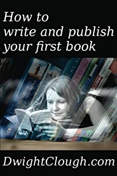 How to write and publish your first book (English Edition) por [Clough, Dwight]
