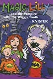 Magic Lilly and the Vampire with the Wiggly Tooth, Knister, 0698400933