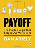 img - for Payoff: The Hidden Logic That Shapes Our Motivations (TED Books) book / textbook / text book