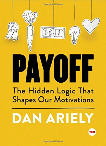 Payoff: The Hidden Logic That Shapes Our Motivations (TED Books) cover