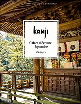 Novelty Go - Kanji: Un Cahier Unique Pour Vous Entraîner à L'écriture Japonaise
