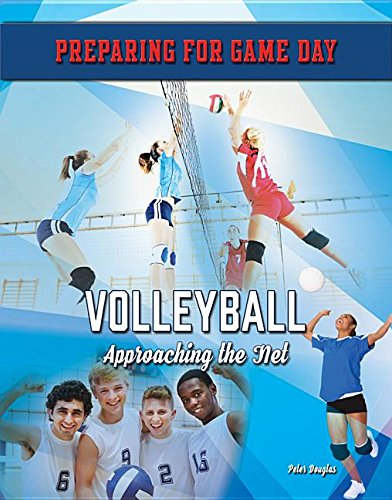 Read Online Volleyball: Approaching the Net (Preparing for Game Day) PDF ePub fb2 ebook