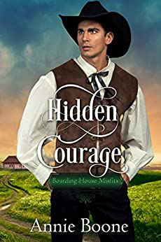 Hidden Courage (Boarding House Misfits Book 1) by [Boone, Annie]