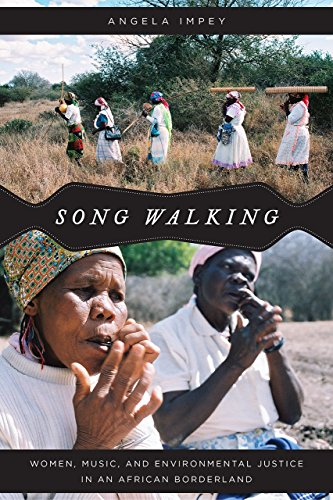 Song Walking: Women, Music, and Environmental Justice in an African Borderland (Chicago Studies in Ethnomusicology)