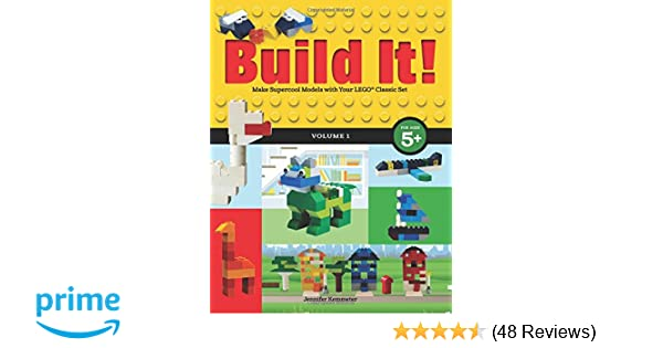 Build It Volume 1 Make Supercool Models With Your Lego Classic Set