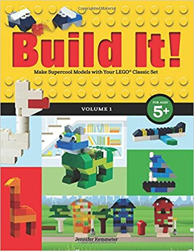 Build It Volume 1 Make Supercool Models With Your Lego Classic