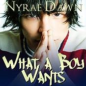 What a Boy Wants | Nyrae Dawn