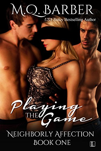 Playing the Game (Neighborly Affection Book - The Playing Game