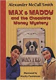 Max and Maddy and the Chocolate Money Mystery, Alexander McCall Smith, 159990036X
