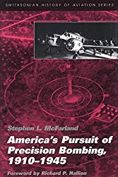 America's Pursuit of Precision Bombing, 1910-1945 (Smithsonian History of Aviation and Spaceflight Series)