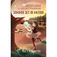 Halley Harper; Science Girl Extraordinaire: Summer Set in Motion