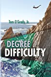 Degree of Difficulty, Tom O'Grady, 1463631863