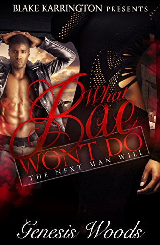 What Bae Won't Do: The Next Man Will