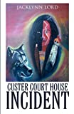 Custer Court House Incident, Jacklynn Lord, 1462692931