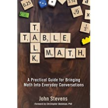 Table Talk Math: A Practical Guide to Bringing Math into Everyday Conversations