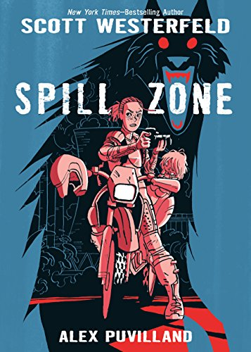 Spill Zone by [Westerfeld, Scott]