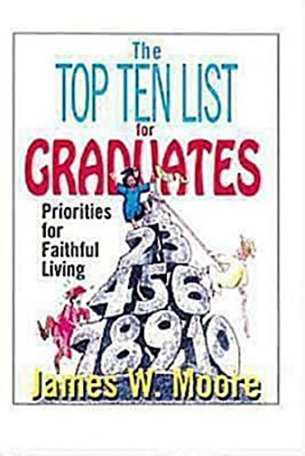 The Top Ten List for Graduates: Priorities for Faithful Living