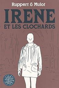 Irène et les clochards par Florent Ruppert