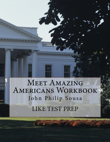 Meet Amazing Americans Workbook: John Philip Sousa (Volume 37)