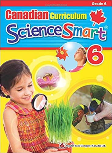 Canadian Curriculum ScienceSmart 6 A Grade 6 science workbook that includes activities and facts that expand students knowledge