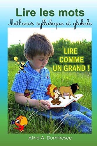 Lire les mots  Mthodes syllabique et globale: Lire comme un Grand (Livres d'activits pour enfants) (French Edition)