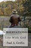 Observations, Paul A. Griffin, 1492924679