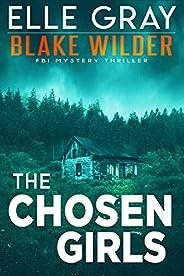 The Chosen Girls (Blake Wilder FBI Mystery Thriller Book 4)