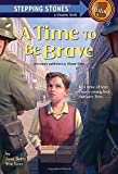 img - for A Time to Be Brave (A Stepping Stone Book(TM)) by Joan Betty Stuchner (2014-07-22) book / textbook / text book
