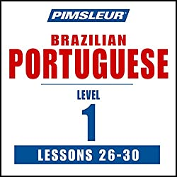 Pimsleur Portuguese (Brazilian) Level 1 Lessons 26-30
