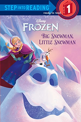 Big Snowman, Little Snowman (Disney Frozen) (Step into Reading) (Easy Reader Frozen)