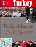 Turkish Islamism: the Refah Party, Air University Air University Press Maxwell, 1499762437