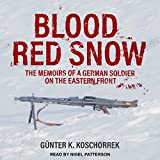 #4: Blood Red Snow: The Memoirs of a German Soldier on the Eastern Front