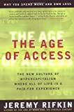 The Age of Access: The New Culture of Hypercapitalism, Where all of Life is a Paid-For Experience