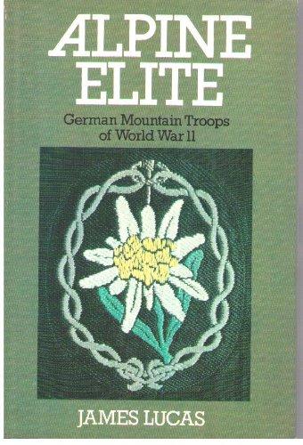 Alpine elite: German mountain troops of World War II