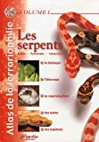 Atlas de la terrariophilie - Volume 1 (NE): Les Serpents