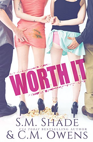 Worth It by [Shade, S.M., Owens, C.M.]