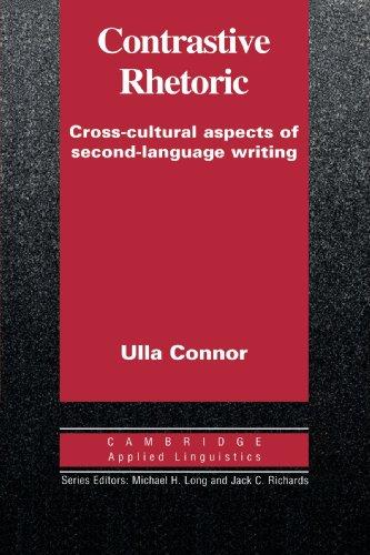 Contrastive Rhetoric: Cross-Cultural Aspects of Second Language Writing (Cambridge Applied Linguistics)