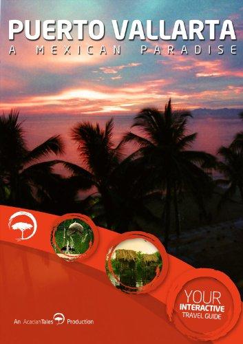 (Puerto Vallarta, A Mexican Paradise - Interactive Travel Guide)